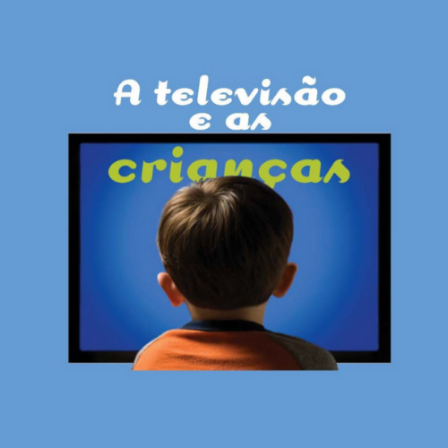 A Televisão e as Crianças