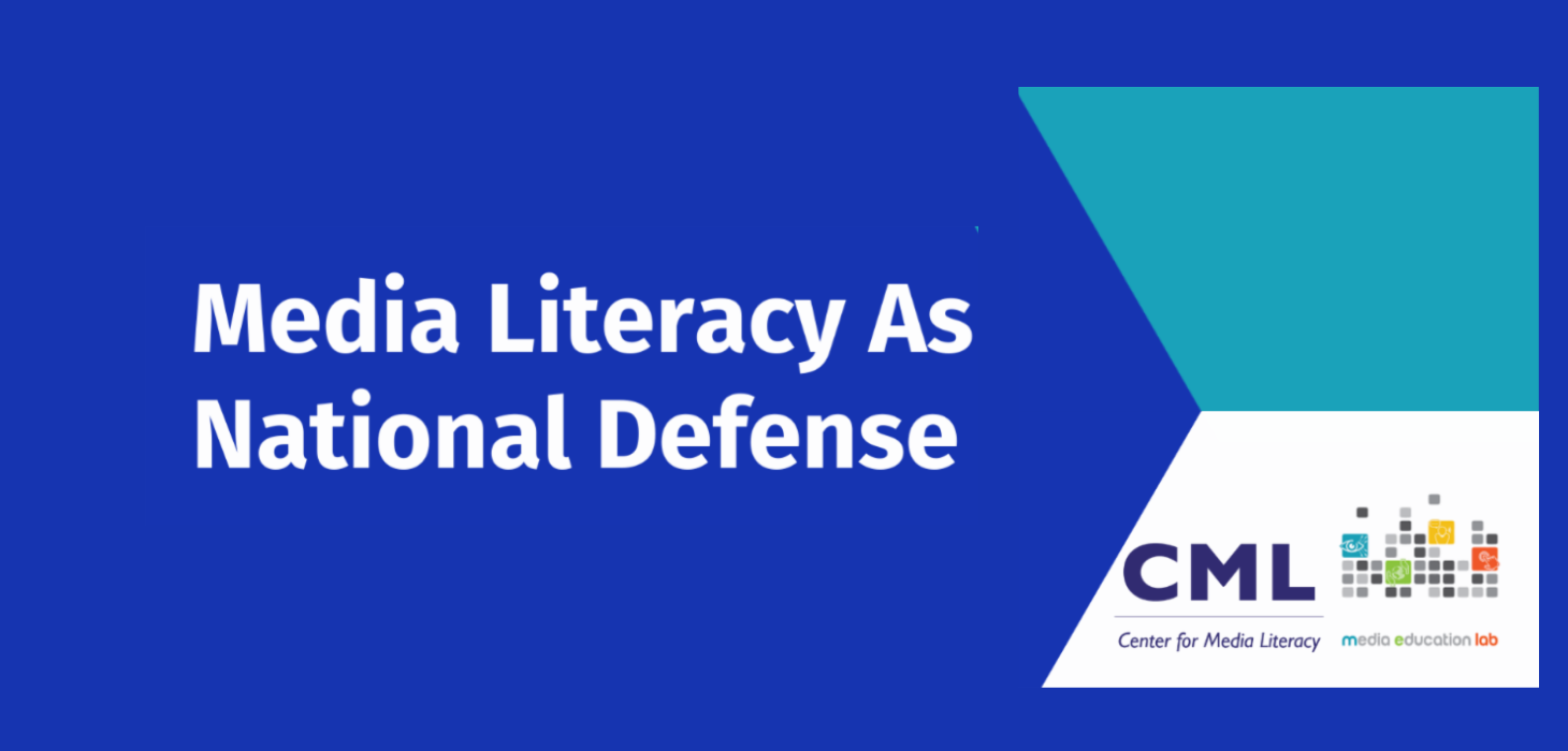 Media Literacy as National Defense: The use of Media Literacy in public diplomacy, including its use as soft power and sharp power.